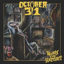 "OCTOBER 31""Bury The..."