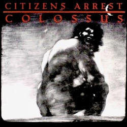 "Citizens Arrest ""Colossus:..."