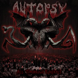 "Autopsy ""All Tomorrow's..."