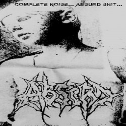 "Absurd ""Complete Noise......"