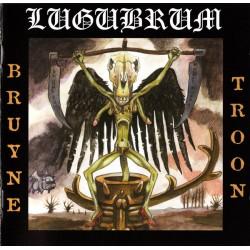 """LUGUBRUM """"Bruyne Troon"""" CD..."""